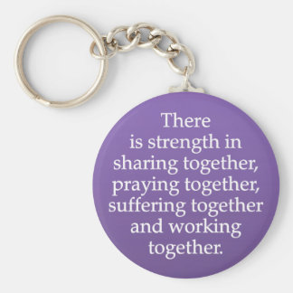 Sharing, Praying, and Working Together Keychain