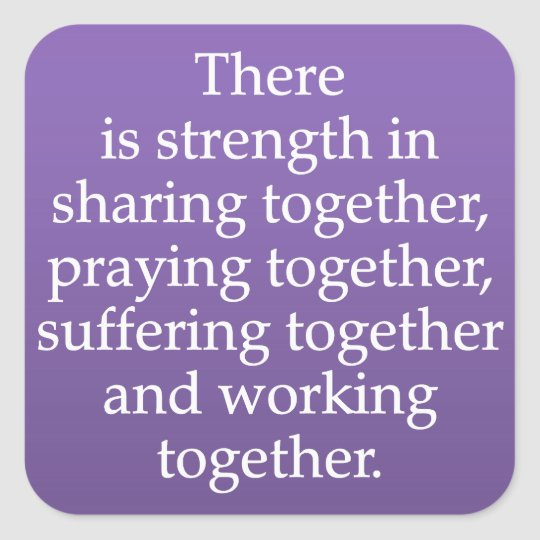 Sharing, Praying, and Working Together Square Sticker