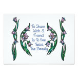 "Sharing with a Friend Shows Twice the Beauty 5"" X 7"" Invitation Card"