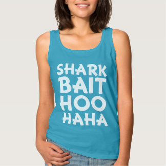 Shark Bait Hoo Haha Funny women tank