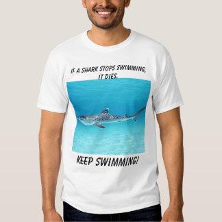 shark, If a shark stops swimming,it dies., Keep... T-shirt