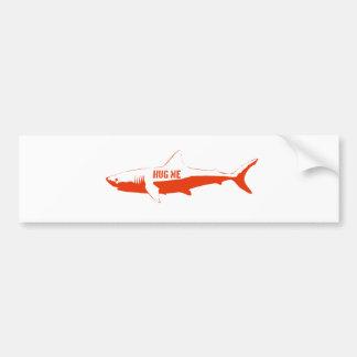 Shark, so hug me! car bumper sticker