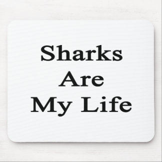 Sharks Are My Life Mousepads