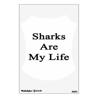 Sharks Are My Life Wall Decal