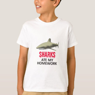 SHARKS ATE MY HOMEWORK T-Shirt