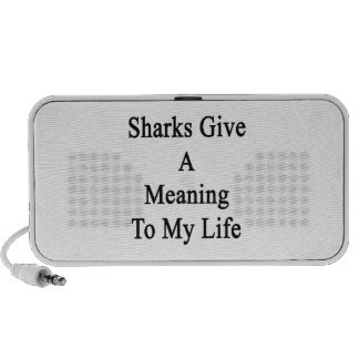Sharks Give A Meaning To My Life iPhone Speaker