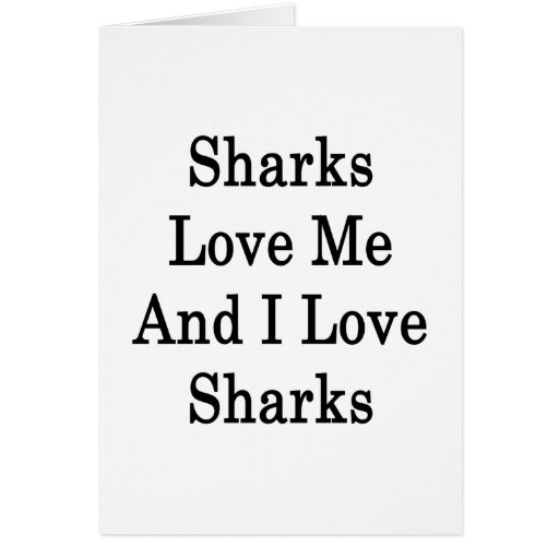Sharks Love Me And I Love Sharks Stationery Note Card