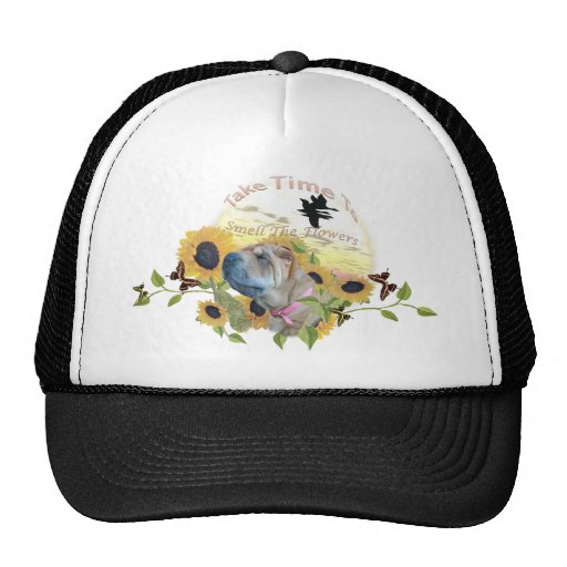 Sharpei Take Time To Smell The Flowers Apparel Trucker Hat