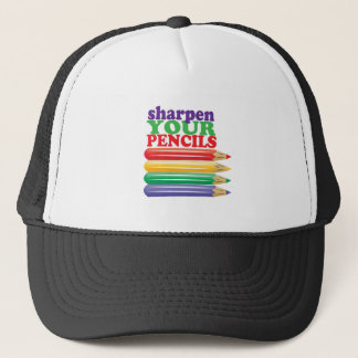 Sharpen Pencils Trucker Hat