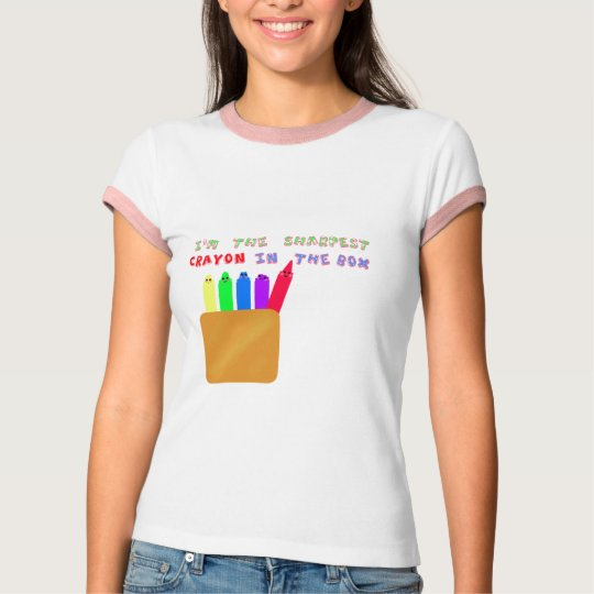 sharpest crayon in the box T-Shirt