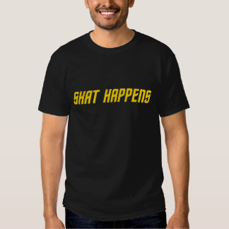 Shat Happens Dark Shirt