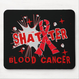 Shatter Blood Cancer Mouse Pad