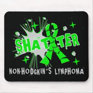 Shatter Non-Hodgkin's Lymphoma Mouse Pads