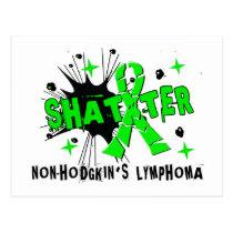 Shatter Non-Hodgkin's Lymphoma Postcard