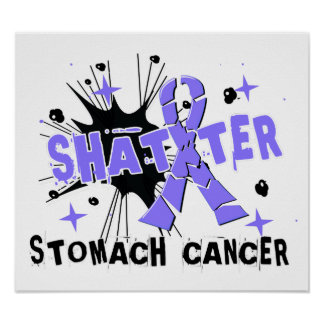 Shatter Stomach Cancer Poster