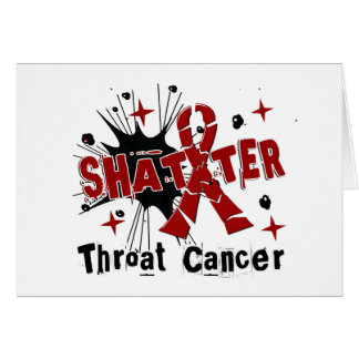 Shatter Throat Cancer Cards