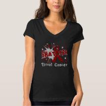 Shatter Throat Cancer T-Shirt