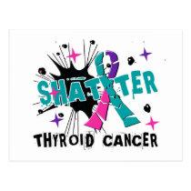 Shatter Thyroid Cancer Postcard