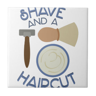 Shave And Haircut! Small Square Tile