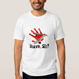 Shave, Sir ? T Shirt