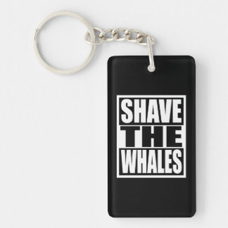 Shave the Whales Keychain