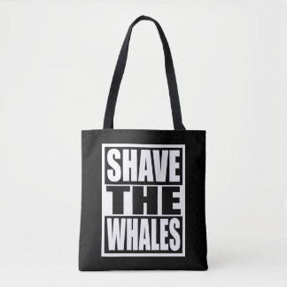 Shave the Whales Tote Bag