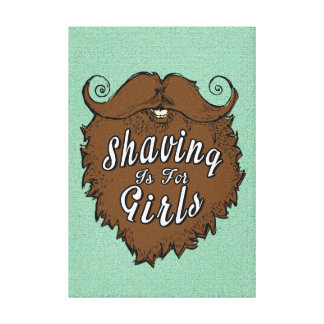 Shaving Is For Girls Canvas Print
