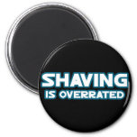 Shaving is Overrated, grow a Mustache Refrigerator Magnets