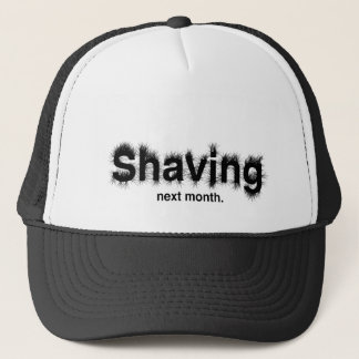 Shaving Next Month Trucker Hat