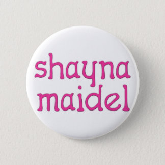 Shayna Maidel Pinback Button
