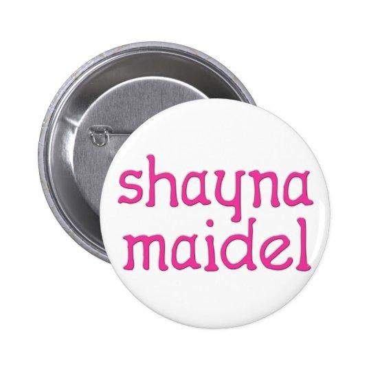 Shayna Maidel Pinback Button