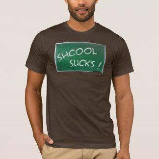 Shcool Sucks! T-Shirt
