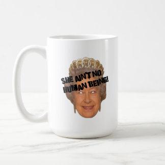 She Ain't No Human Being! Coffee Mug