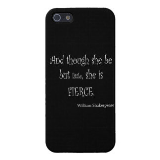 She Be But Little She is Fierce Shakespeare Quote iPhone 5/5S Covers