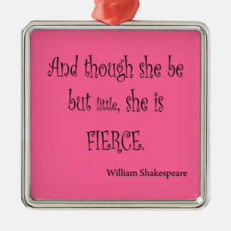 She Be But Little She is Fierce Shakespeare Quote Christmas Tree Ornament
