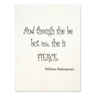 She Be But Little She is Fierce Shakespeare Quote Photo Art