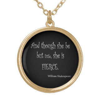 She Be But Little She is Fierce Shakespeare Quote Round Pendant Necklace