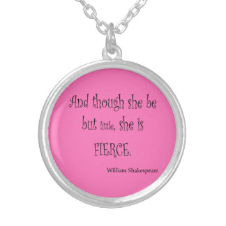 She Be But Little She is Fierce Shakespeare Quote Silver Plated Necklace