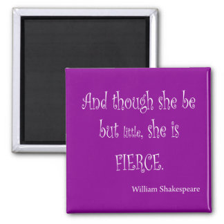 She Be Little She Is Fierce Shakespeare Quote 2 Inch Square Magnet