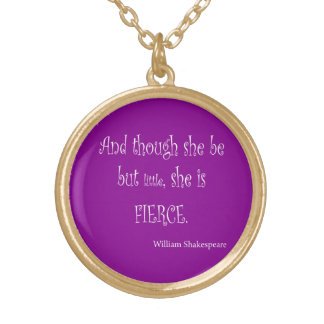She Be Little She Is Fierce Shakespeare Quote Round Pendant Necklace