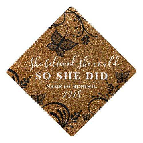 She Believed Gold Glitter Black Floral Butterfly Graduation Cap Topper