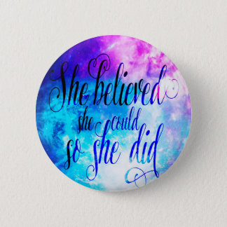She Believed in Creation's Heaven Pinback Button