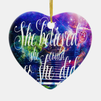 She Believed in Stairway to the Skies Ceramic Ornament