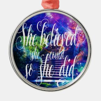 She Believed in Stairway to the Skies Metal Ornament