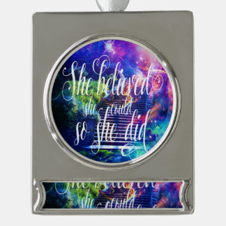 She Believed in Stairway to the Skies Silver Plated Banner Ornament