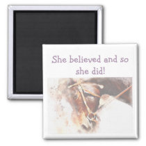 """""""She believed Inspirational Quote Horse Magnet"""