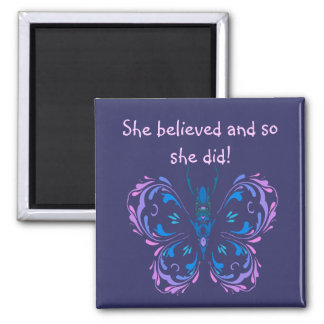 """""""She believed Motivational Quote Butterfly 2 Inch Square Magnet"""