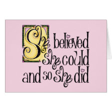 She Believed She Could and So She Did Card