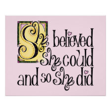 She Believed She Could and So She Did Poster