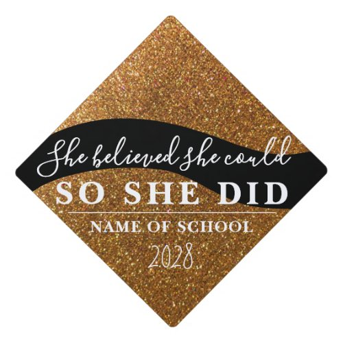 She Believed She Could Black Gold Glitter Sparkles Graduation Cap Topper